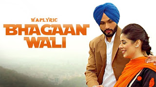 Bhagaan Wali Song Lyrics