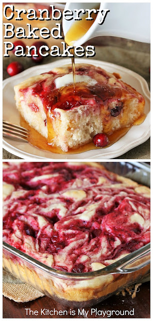 Cranberry Baked Buttermilk Pancakes (with leftover cranberry sauce!) ~ Looking for a great recipe for leftover cranberry sauce? Enjoy it for breakfast with these super easy & super tasty Cranberry Baked Buttermilk Pancakes! EASY because they're baked instead of individually-made standing at the stove top. #bakedpancakes #cranberrypancakes #leftovercranberrysauce  www.thekitchenismyplayground.com
