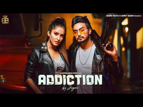 Addiction Lyrics Jigar