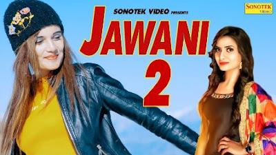 Jawani 2 Lyrics - Rahul Puthi & Ruchika Jangid