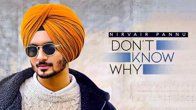 Don't Know Why Sung By Nirvair Pannu