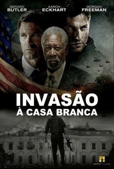 Invasão a Casa Branca Torrent - BluRay 720p/1080p Dual Áudio