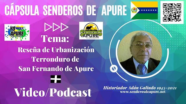 CÁPSULA: Reseña de la Urbanización Terronduro de San Fernando de Apure por Historiador Adán Galindo. (VIDEO/PODCAST).