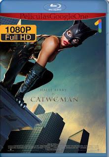 Gatubela (Catwoman) (2004) [1080p BRrip] [Latino-Inglés] [LaPipiotaHD]
