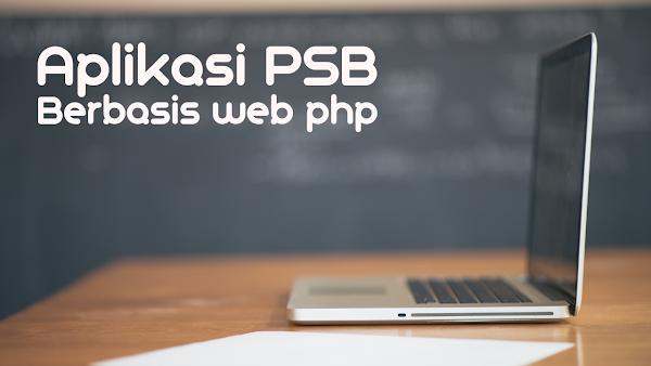 Aplikasi PSB Sederhana Berbasis WEB PHP