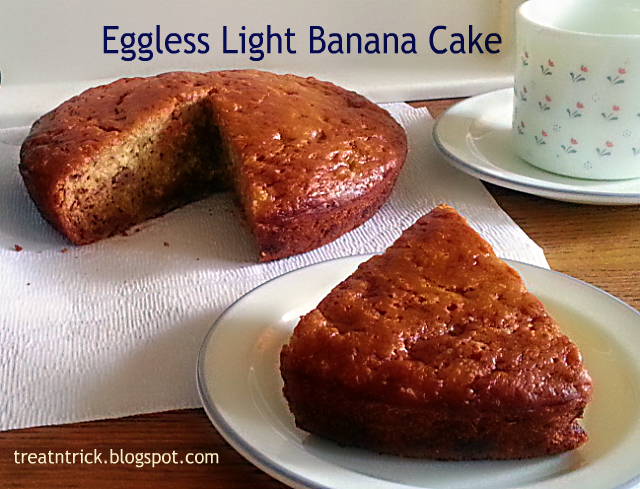 Low Fat Eggless Cake Recipes: TREAT & TRICK: EGGLESS LIGHT BANANA CAKE