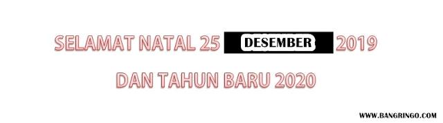 SELAMAT NATAL 25 DESEMBER 2019 DAN TAHUN BARU 2020