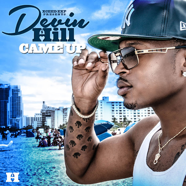 Devin Hill - Came Up (feat. Young Dolph) - Single Cover