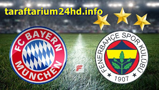 Fenerbahçe Bayern Munih maçı canlı izle 30 TEmmuz 2019
