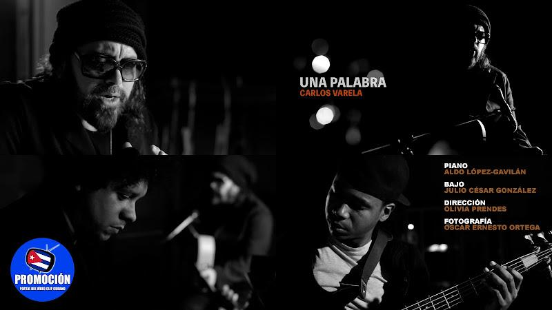 Carlos Varela - ¨Una Palabra¨ (Acústico) - Videoclip - Dirección: Olivia Prendes. Portal Del Vídeo Clip Cubano. Música cubana. Canción. Cuba.