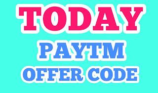 Today Paytm Offer Code,Paytm cashback offer today