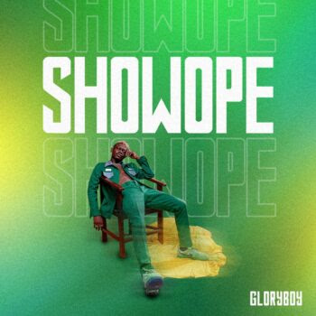 MUSIC: Gloryboy - Showope