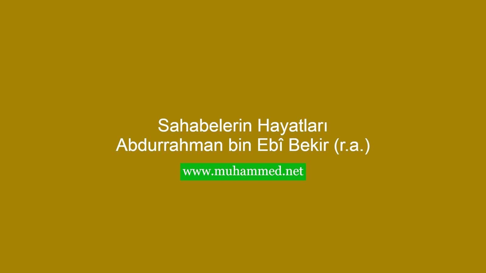 Abdurrahman bin Ebî Bekir (r.a.)