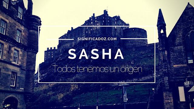 Significado y Origen del Nombre Sasha ¿Que Significa?