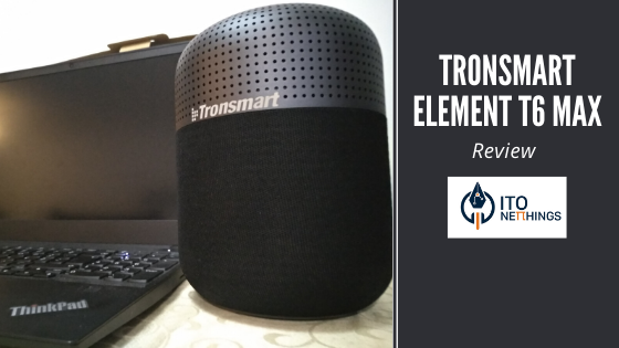 Tronsmart Element T6 Max Review
