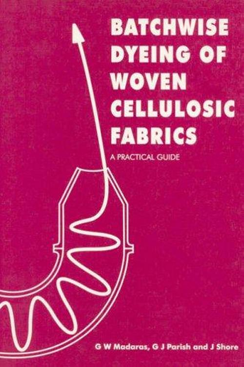 Batchwise Dyeing of Woven Cellulosic Fabrics: A Practical Guide