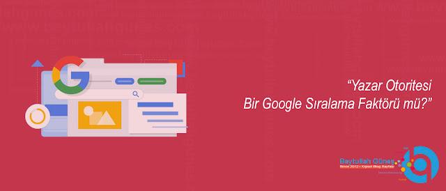 Yazar Otoritesi Bir Google Sıralama Faktörü mü