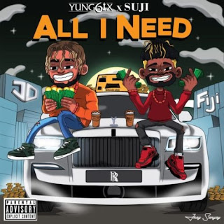 MUSIC: Yung6ix – All I Need Ft. Suji