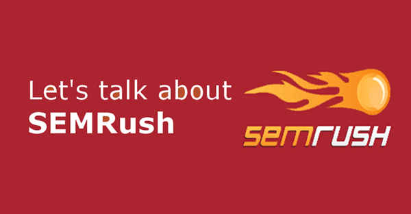 let s talk about SEMRush