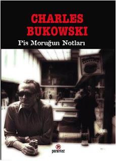 Charles Bukowski - Pis Moruğun Notları