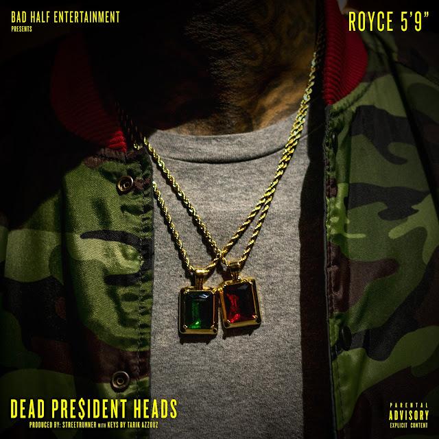 Royce Da 5'9″ – Dead President Heads
