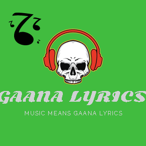 Gaana lyrics | Music means Gaana lyrics