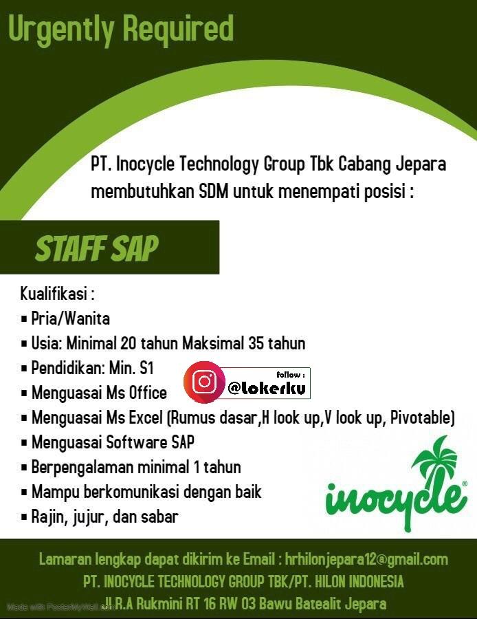 Info Lowongan Kerja Jepara Sebagai Staff SAP di PT. Inocycle Technology Group Tbk Cabang Jepara, untuk informasi lengkapnya tentang lowongan kerja diatas kualifikasi dan alamat pengiriman lamaran kerja dapat anda lihat pada poster lowongan kerja dibawah ini