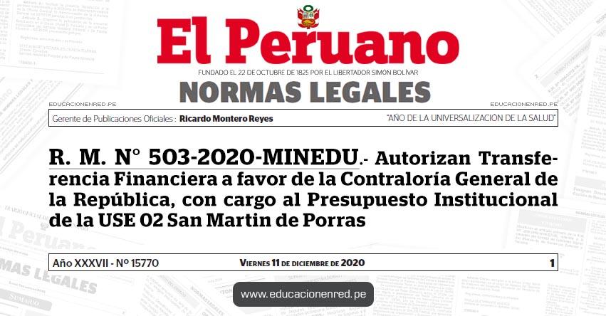 R. M. N° 503-2020-MINEDU.- Autorizan Transferencia Financiera a favor de la Contraloría General de la República, con cargo al Presupuesto Institucional de la USE 02 San Martin de Porras