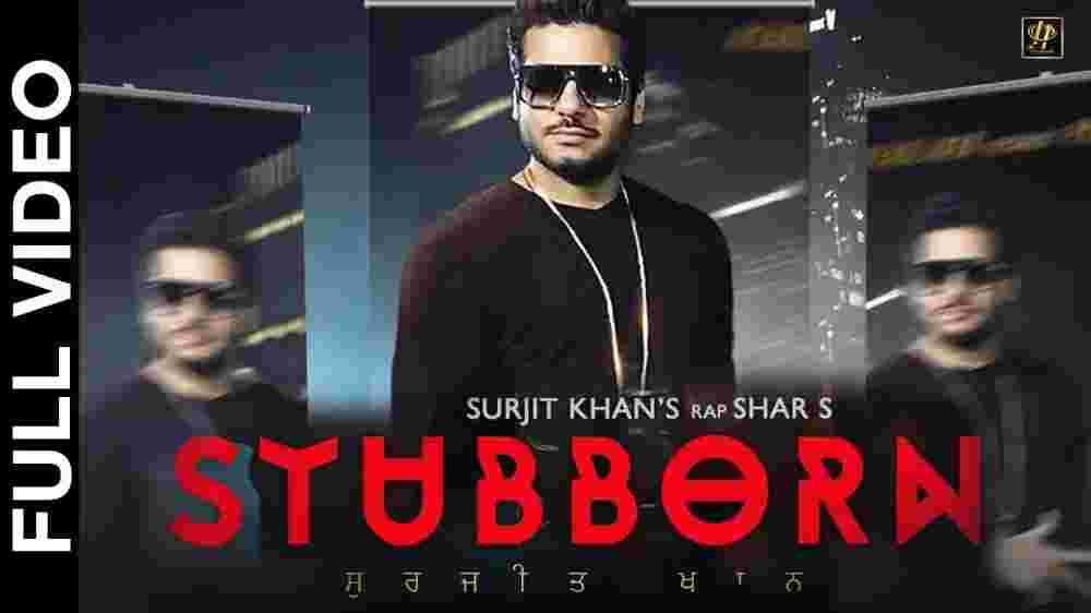 Stubborn Lyrics - Surjit Khan