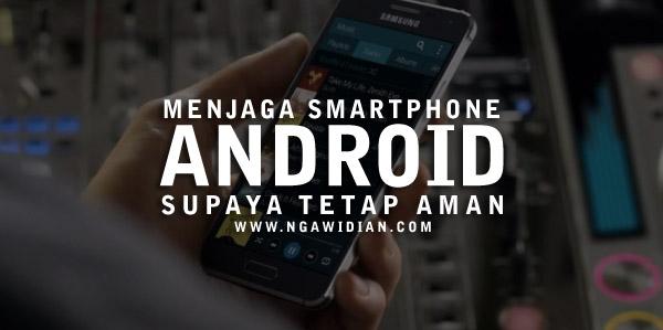 Menjaga Smartphone Supaya Tetap Aman
