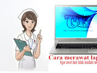 5 Tips perawatan laptop agar laptop tidak mudah rusak