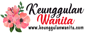 KEUNGGULAN WANITA  LIFESTYLE  AUTHOR  TRAVEL BLOG