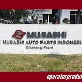 Loker OPERATOR PRODUKSI PT Musashi Auto Parts Indonesia Tahun 2020