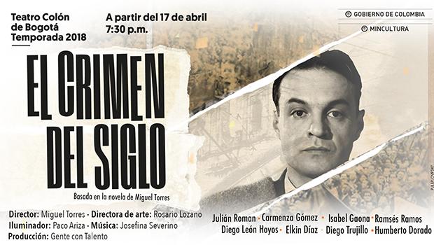 El Crimen del Siglo: el momento que dividió la historia de Colombia, llega a @miTeatroColon | @mincultura