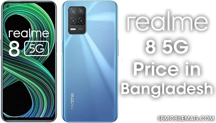 Realme 8 5G, Realme 8 5G Price, Realme 8 5G Price in Bangladesh