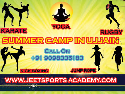 Summer Camp In Ujjain for karate, jump rope, kick boxing, rugby, yoga