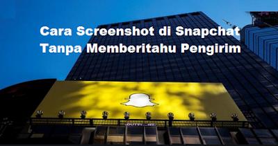 Cara Screenshot Snapchat Tanpa Memberitahu Pengirim