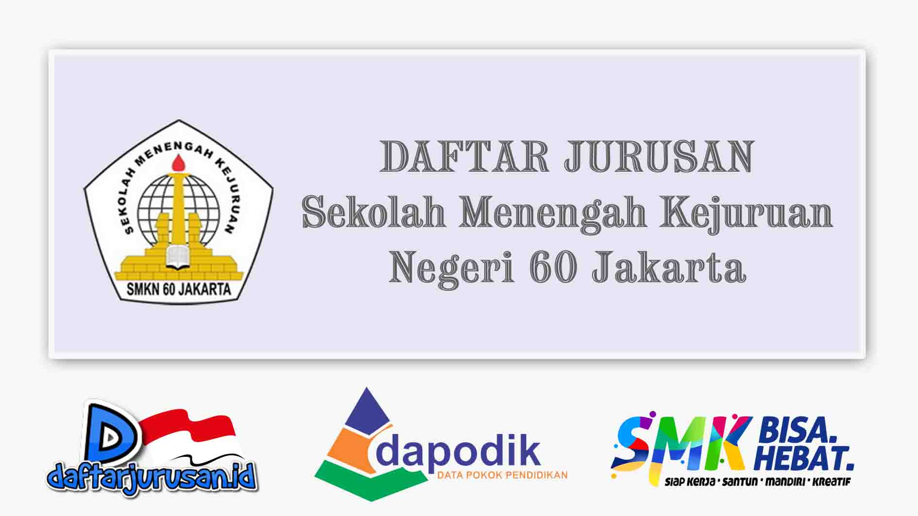 Daftar Jurusan SMK Negeri 60 Jakarta Barat