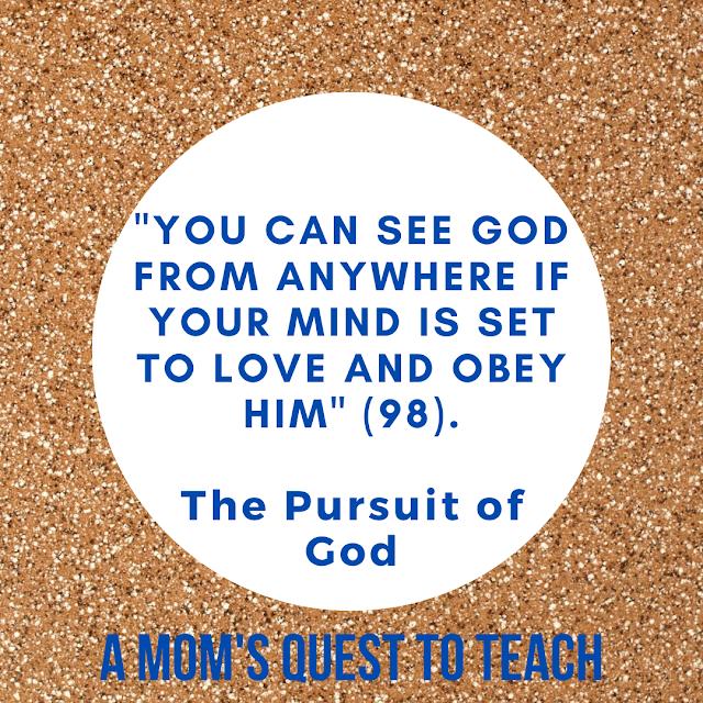 "text: ""You can see God from anywhere if your mind is set to love and obey him"" (98.) A Mom's Quest to Teach"