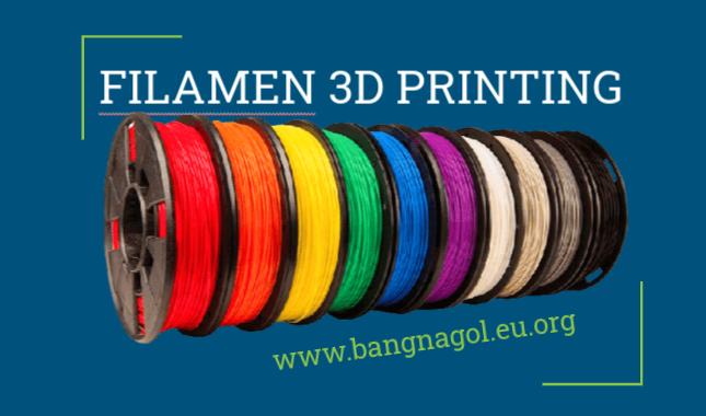 Filamen 3D Printer Terbaik : Jenis-Jenis, Pengertian, Cara Memilih dan Perbandingannya