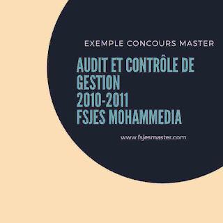 Exemple Concours Master Audit et Contrôle de Gestion 2010-2011 - Fsjes Mohammedia