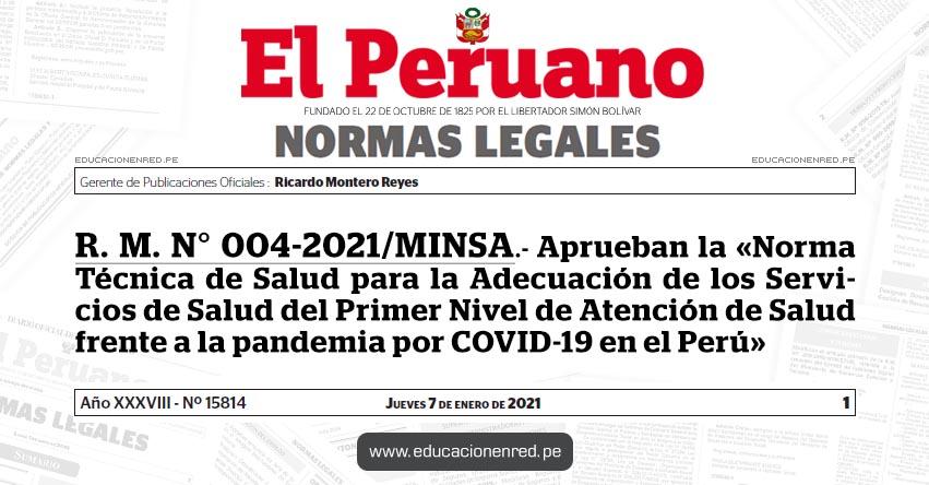 R. M. N° 004-2021/MINSA.- Aprueban la «Norma Técnica de Salud para la Adecuación de los Servicios de Salud del Primer Nivel de Atención de Salud frente a la pandemia por COVID-19 en el Perú»