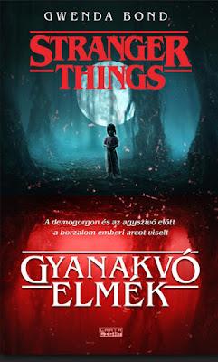 Gwenda Bond – Gyanakvó elmék (Stranger Things 1.) könyv borítója, megjelent a Cartaphilus Kiadó gondozásában