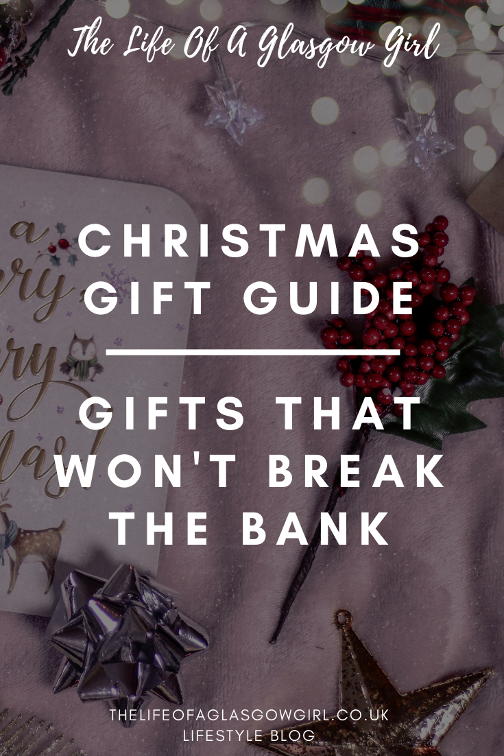 Christmas gift guide 2019: gifts that won;t break the bank - Gifts for all budgets and personalities so you can find the perfect present this Christmas pinterest graphic