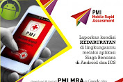 Bersama PMI MRA ,Ayo Laporkan Situasi Terkini  Kedaruratan !!!