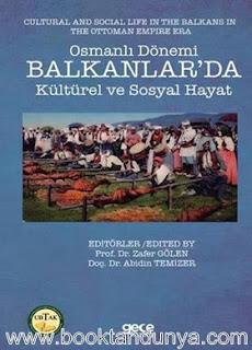 Zafer Gölen, Abidin Temizer - Osmanlı Dönemi Balkanlar'da Kültürel ve Sosyal Hayat