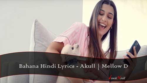 Bahana-Hindi-Lyrics-Akull-Mellow-D