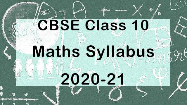 CBSE Class 10 Maths Syllabus 2020-21