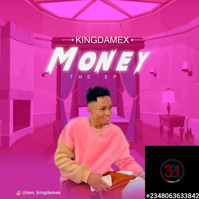 EP || KINGDAMEX - MONEY THE EP