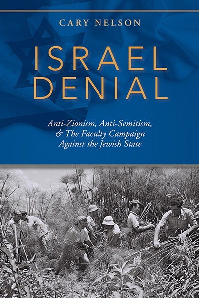 Book review: Israel Denial by Cary Nelson ~ Elder Of Ziyon